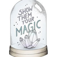 Show Them Your Magic