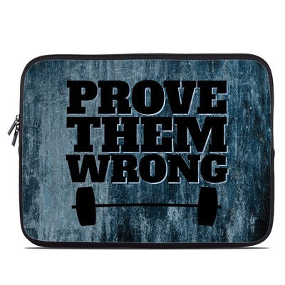 Laptop Sleeve - Prove Them Wrong