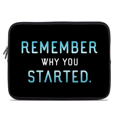 Laptop Sleeve - Remember Why