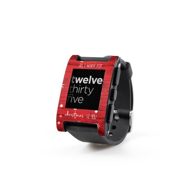 Pebble Watch Skin - All I Want
