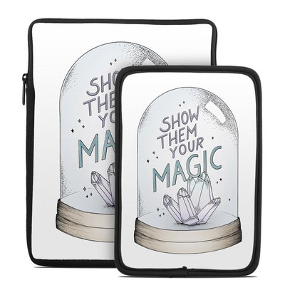 Tablet Sleeve - Show Them Your Magic